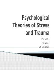 FA2017_PSY2083_4_Psychological Theories of Stress and Trauma_handout.pptx