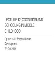 GPsyc 160 FA14 Lecture 12 cognition and schooling in middle childhood student notes