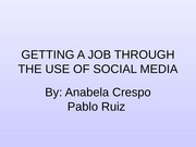 GETTING A JOB THROUGH THE USE OF SOCIAL