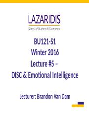 BU121 Winter 2017 - Lecture #16 - DISC & Emotional Intelligence - Student's Copy.ppt