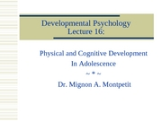 DevelopmentalPsychology_Lecture16_PhysCogDevtAdolescence