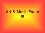 Art & Music Exam III