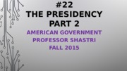 Week 13 Lecture 22 presidencypart2