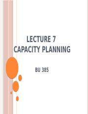 Lecture 385 - 7 - Capacity Planning.pptx