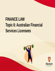 Topic 6 Australian Financial Services Licensees.pptx