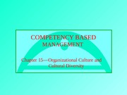 Chapter 15-Understanding Organizational Culture and Cultural Diversity
