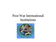 8 Post war institutions