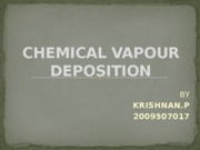 chemicalvapourdeposition-120430095030-phpapp02