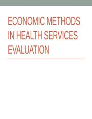 Lecture+Five+-+Economic+Methods+in+Health+Evaluation+2015.pptx
