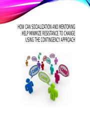 How can socialization and mentoring help minimize resistance