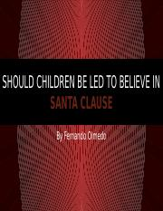 Should children believe in Santa Claus.pptx