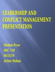 Leadership and Conflict Management Presentation_ Wk 3_ Shelton Pryor.pptx