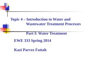 Topic 4 - Introduction to Water and Wastewater Treatment Processes - I-1