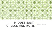 Middle east, Greece and Rome