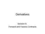 Derivatives09-8 - Forward and Futures Contracts
