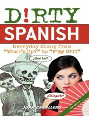 [Juan_Caballero]_Dirty_Spanish-_Everyday_Slang_fro(BookZZ.org).pdf