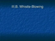 III.B Gene James, Whistleblowing