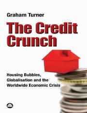 Turner - The Credit Crunch; Housing Bubbles, Globalisation and the Worldwide Economic Crisis (2008).