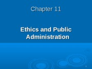Class 4 - Ethics in Public Administration (ch 11)