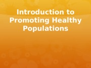 Introduction to Promoting Healthy Populations Student