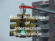 CHAPTER 20  - BASIC PRINCIPLES OF INTERSECTION SIGNALIZATION