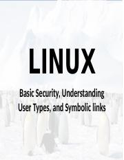Linux Lesson 4 - Basic Security, Understanding User Types, and Symbolic links.pptx