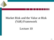 Lecture10-Market Risk and Value at Risk