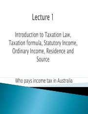 TLP Lecture 1 - S1 2016 -  Intro to Taxation Law, Tax formula, Statutory Income, Ordinary Income, Re