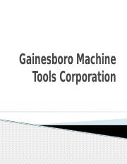 gainesboro machine tool corporation Once the company decides on whether to pay dividends, they may establish a somewhat permanent dividend policy, which may in turn impact on investors and perceptions of.