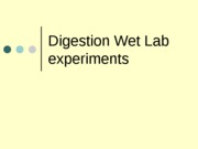 Digestion Wet Lab experiments