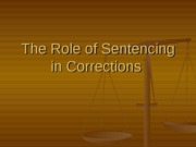The Role of Sentencing in Corrections