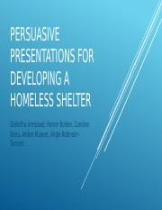 Persuasive Presentations for Developing a Homeless Shelter