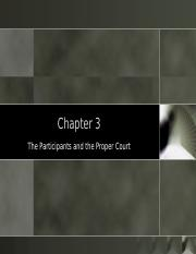 Chapter 3 - The Participants and the Proper Court.ppt
