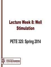 Week 8 Lecture Class Notes--Stimulation Overview and Acid Stimulation