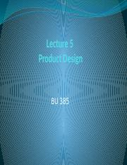 Lecture 385 - 5 - Product Design.pptx