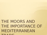 The Moors and the Importance of Mediterranean Trade