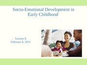 Lecture 8 socioemotional dev in early childhood 2012 OUTLINE