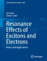 LNP0869 Ion Geru, Dieter Suter (auth.) - Resonance Effects of Excitons and Electrons_ Basics and App