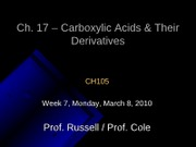 Lecture 22, Chapter 17 - Carboxylic Acids and their Derivatives