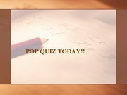 POP QUIZ TODAY!! - 3
