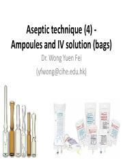 AY1516-Aseptic technique 4 - Ampoule and IV solutions (bags) (1).pdf