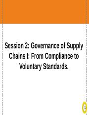 Session - 2 Governance of Supply Chains - From Compliance to Voluntary Standards.ppt