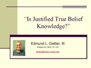 02.Gettier.Edmund.Is.Justified.True.Belief.Knowledge