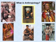 What is Anthropology? PPT