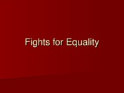 Lecture 12 - Fights for Equality