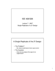 ISE 426-526 - Lecture 7 - Single Replicates of 2^k Designs