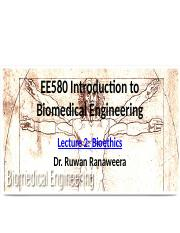 Lecture 2-Ehics in Biomedical Engineering_EE580 Introduction to Biomedical Engineering