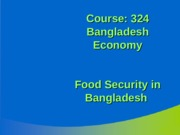 Food Security_Lecture_Bangladesh Economy.ppt