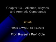 Lecture 13,Chapter 13 - Alkenes, Alkynes, and Aromatic Compounds