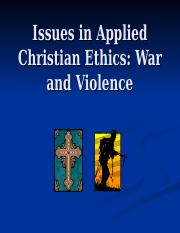 Issues in Applied Christian Ethics - War and Violence.ppt